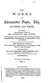The Works of Alexander Pope, Esq., in Verse and Prose: Containing the Principal Notes of Drs. Warburton and Warton, Volume 1