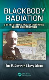 Blackbody Radiation: A History of Thermal Radiation Computational Aids and Numerical Methods