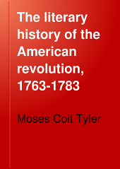 The Literary History of the American Revolution, 1763-1783: Volume 2