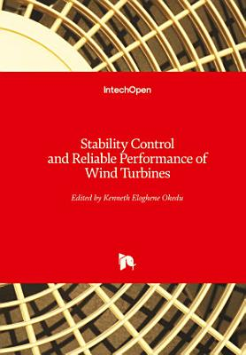 Stability Control and Reliable Performance of Wind Turbines