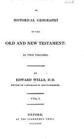 An Historical Geography of the Old and New Testament ...