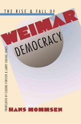 The Rise And Fall Of Weimar Democracy Book PDF