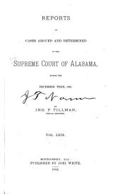 Report of Cases Argued and Determined in the Supreme Court of Alabama: Volume 69