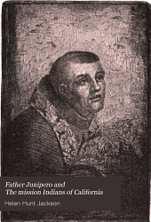 Father Junipero and The Mission Indians of California