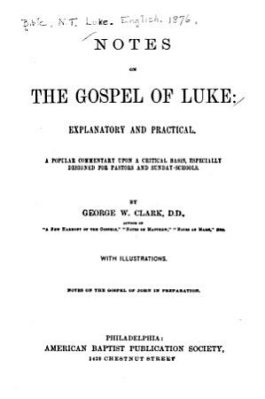 Notes on the Gospel of Luke  Explanatory and Practical PDF