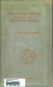 Installation of the first president of the University of Virginia, Dr. Edwin Anderson Alderman, April 13, 1905: Volume 830, Issue 13