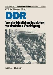 DDR — Von der friedlichen Revolution zur deutschen Vereinigung