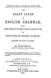 The First Lines of English Grammar: Being a Brief Abstract of the Author's Larger Work... Designed for Young Learners