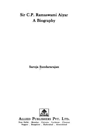 Sir C P  Ramaswami Aiyar  a Biography PDF