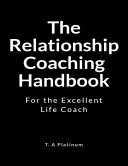 The Relationship Coaching Handbook