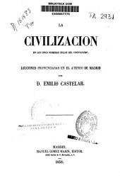 La civilización en los primeros siglos del Cristianismo: Lecciones pronunciadas en el Ateneo de Madrid