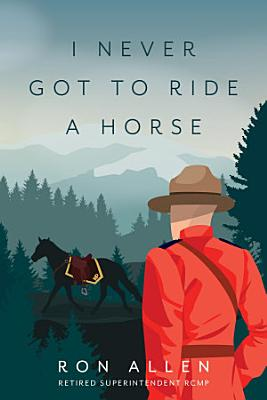 I Never Got To Ride A Horse