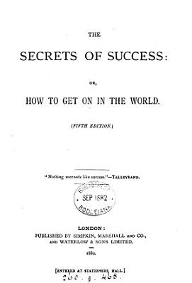 The Secrets of Success  Or  How to Get on in the World PDF
