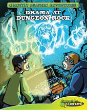 Drama at Dungeon Rock: Book 6