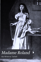 Madame Roland: A Biographical Study
