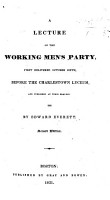A lecture on the Working Men s party      delivered October 6 1830     before the Charlestown Lyceum  etc PDF
