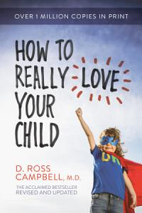 How to Really Love Your Child Book