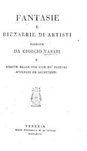 Fantasie e bizarrie di artisti narrate da Giorgio Vasari e tratte dalle sue Vite de' pittori scultori ed architetti