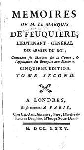 Mémoires de M. le marquis de Feuquière ...: contenans ses maximes sur la guerre, & l'application des exemples aux maximes, Volume2