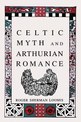 Celtic Myth And Arthurian Romance Book PDF