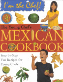 The Young Chef s Mexican Cookbook Book