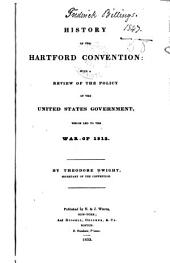 History of the Hartford Convention: With a Review of the Policy of the United States Government which Led to the War of 1812