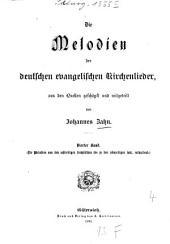 Die Melodien der deutschen evangelischen Kirchenlieder: ¬Die Melodien von den achtzeiligen trochäischen bis zu den zehnzeiligen inkl. enthaltend, Band 4