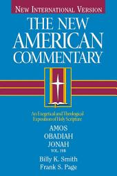 Amos, Obadiah, Jonah: An Exegetical and Theological Exposition of Holy Scripture