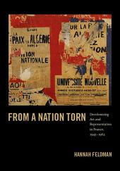 From a Nation Torn: Decolonizing Art and Representation in France, 1945-1962
