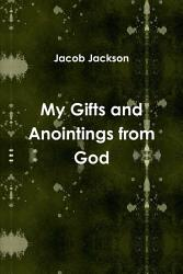 My Gifts and Anointings from God PDF