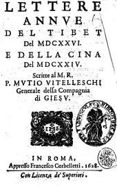 Lettere annue del Tibet del 1626. e della Cina del 1624. Scritte al M.R.P. Mutio Vitelleschi generale della Compagnia di Giesu