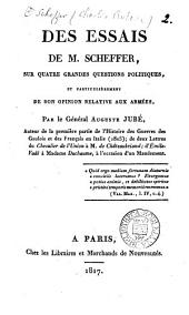 Des essais de m. Scheffer, sur quatre grandes questions politiques, et particulièrement de son opinion relative aux armées: Volume2