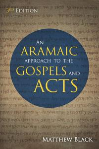 An Aramaic Approach to the Gospels and Acts  3rd Edition PDF