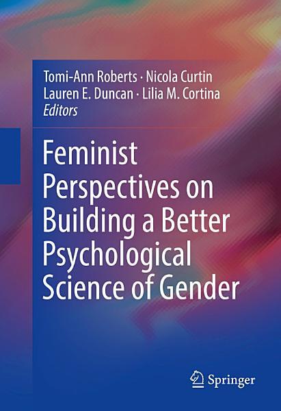 Feminist Perspectives on Building a Better Psychological Science of Gender