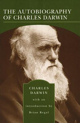 The Autobiography of Charles Darwin PDF