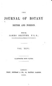 The Journal of Botany, British and Foreign ...: Volume 26