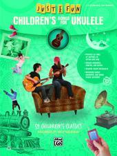 Just for Fun - Children's Songs for Ukulele: 59 Children's Classics