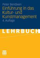 Einf  hrung in das Kultur  und Kunstmanagement PDF