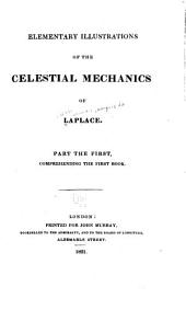 Elementary Illustrations of the Celestial Mechanics of Laplace: Part the First, Comprehending the First Book