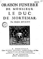 Oraison funèbre de Monsieur le duc de Mortemar. Par Monsieur Muret (Lettre du duc de Vivonne)