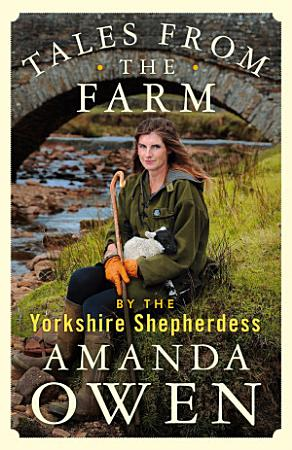 Tales From the Farm by the Yorkshire Shepherdess PDF