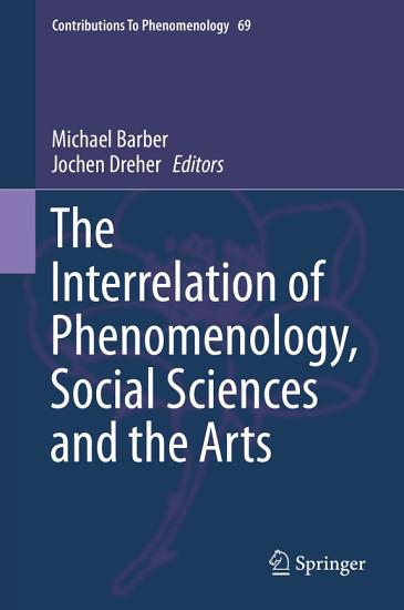 The Interrelation of Phenomenology  Social Sciences and the Arts PDF