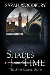 Shades of Time (The After Cilmeri Series Book 12)