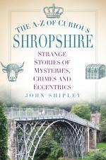 The A-Z of Curious Shropshire