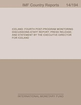 Iceland  Fourth Post Program Monitoring Discussions Staff Report  Press Release  and Statement by the Executive Director for Iceland PDF