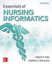 Essentials of Nursing Informatics, 6th Edition: Edition 6