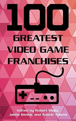 100 Greatest Video Game Franchises PDF