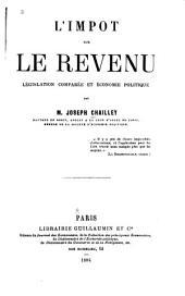L'impôt sur le revenu: législation comparée et économie politique