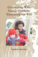 Connecting With Young Children: Educating the Will