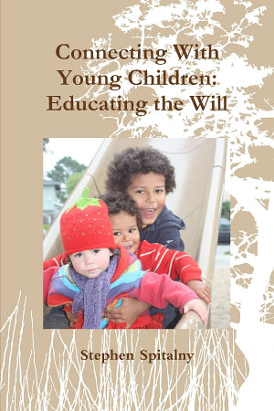 Connecting With Young Children  Educating the Will PDF